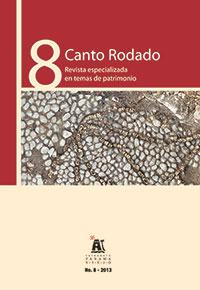 Revista Canto Rodado. Revista especializada en temas de patrimonio. No. 8