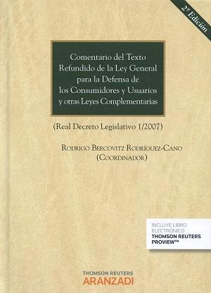 Comentario Del Texto Refundido De La Ley General Para La Defensa De Los Consumidores Y Usuarios Y Otras Leyes Complementarias Real Decreto Legislativo 1 2007 Dialnet