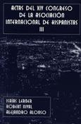 Imagen de portada del libro Actas del XIV Congreso de la Asociación Internacional de Hispanistas : New York, 16-21 de Julio de 2001
